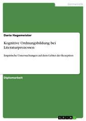 Kognitive Ordnungsbildung bei Literaturprozessen: Empirische Untersuchungen auf dem Gebiet der Rezeption