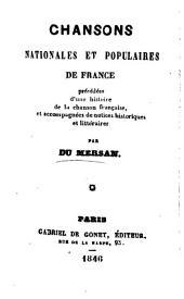 Chansons nationales et populaires de France, précédée d'une histoire de la chanson française et accompagnées de notices historiques et littéraires