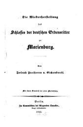 Die Wiederherstellung des Schlosses der deutschen Ordensritter zu Marienburg: Mit einem Grundriß