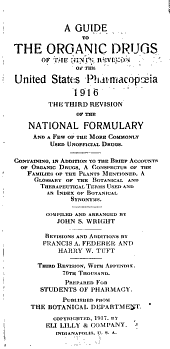 A Guide to the Organic Drugs of the Ninth Revision of the United States Pharmacopoeia, 1916: The Third Revision of the National Formulary, and a Few of the More Commonly Used Unofficial Drugs