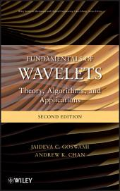 Fundamentals of Wavelets: Theory, Algorithms, and Applications, Edition 2