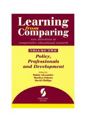 Learning from Comparing: new directions in comparative education research: Volume 2: policy, professionals and development