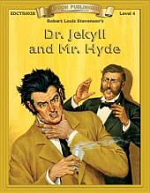 Dr. Jekyll and Mr. Hyde: Bring the Classics to Life Series