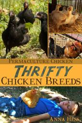 Thrifty Chicken Breeds: Efficient Producers of Eggs and Meat on the Homestead