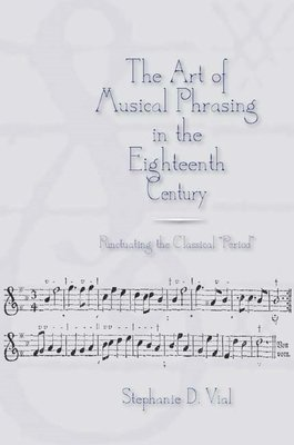 The Art of Musical Phrasing in the Eighteenth Century