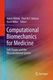 Computational Biomechanics for Medicine: Soft Tissues and the Musculoskeletal System