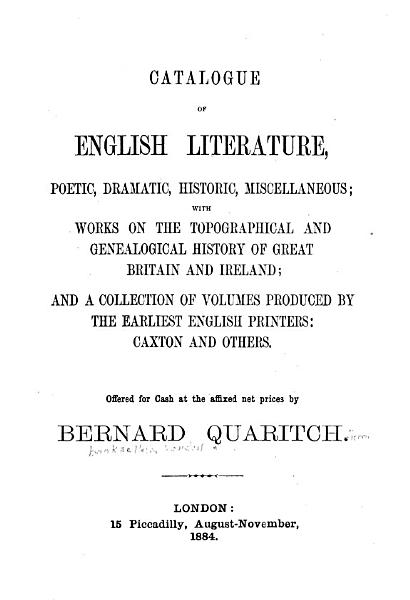 Catalogue of English Literature  Poetic  Dramatic  Historic  Miscellaneous PDF