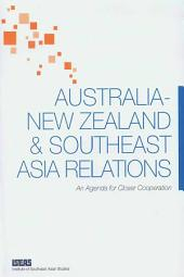Australia-New Zealand & Southeast Asia Relations: An Agenda for Closer Cooperation