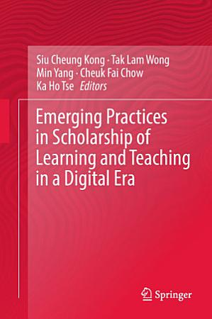 Emerging Practices in Scholarship of Learning and Teaching in a Digital Era PDF