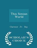 This Simian World   Scholar s Choice Edition PDF