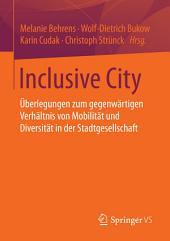 Inclusive City: Überlegungen zum gegenwärtigen Verhältnis von Mobilität und Diversität in der Stadtgesellschaft