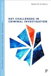 Key Challenges In Criminal Investigation Book PDF