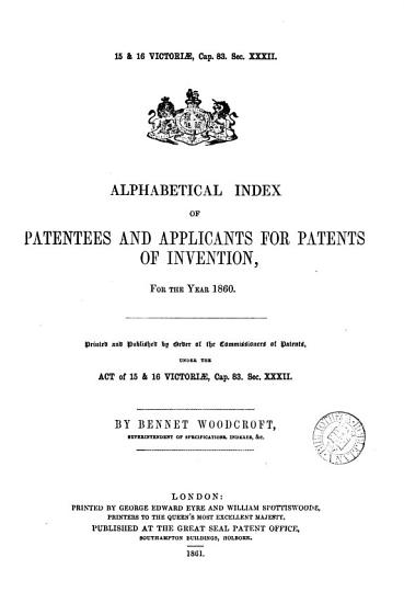 Alphabetical index of patentees and applicants for patents of invention  by B  Woodcroft PDF