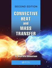 Convective Heat and Mass Transfer: Edition 2