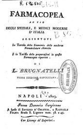 Farmacopea ad uso degli speziali e medici moderni d'Italia: aggiuntovi la tavola della sinonimia delle moderne nomenclature chimiche e la tariffa delle preparazioni in questa farmacopea riportate