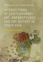 Intersections of Contemporary Art  Anthropology and Art History in South Asia PDF