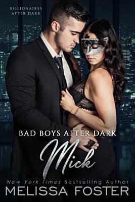Bad Boys After Dark  Mick  Bad Billionaires After Dark  1  Love in Bloom Steamy Contemporary Romance