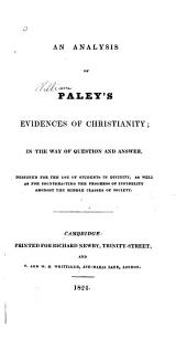 An Analysis of Paley's Evidences of Christianity in the Way of Question and Answer