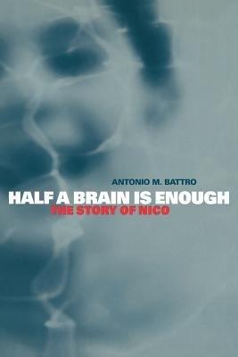 Half a Brain is Enough
