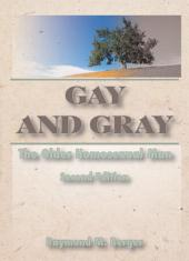 Gay and Gray: The Older Homosexual Man, Second Edition