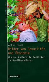 Bilder von Sexualität und Ökonomie: Queere kulturelle Politiken im Neoliberalismus