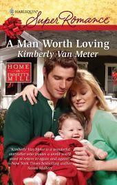 A Man Worth Loving: A Single Dad Romance