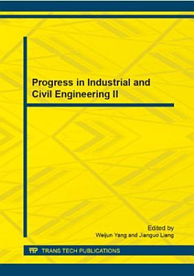 Progress in Industrial and Civil Engineering II