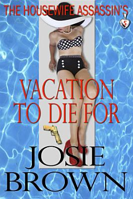 The Housewife Assassin s Vacation to Die For
