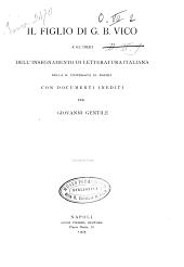 Il figlio di G. B. Vico e gl'inizii dell'insegnamento di letteratura italiana nella R. Università di Napoli: Con documenti ined. [Gennaro Filippo Vico]