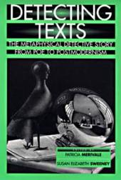 Detecting Texts: The Metaphysical Detective Story from Poe to Postmodernism