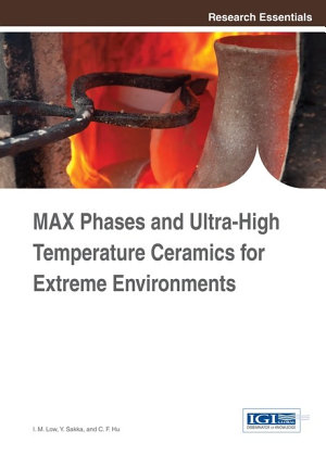 MAX Phases and Ultra High Temperature Ceramics for Extreme Environments