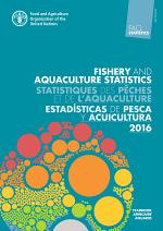 FAO Yearbook – Fishery and aquaculture statistics 2016