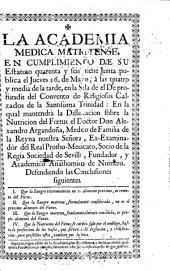 La Academia Medica Matritense, en cumplimiento de su estatuto quarenta y seis tiene junta publica el jueves 26 de mayo ... en la qual mantendrà la Dissertacion sobre la nutricion del foetus el doctor don Alejandro Argandoña ...