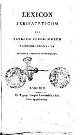 Lexicon peripateticum quo veterum theologorum locutiones explicantur theologiæ tyronibus accommodatum