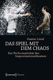 Das Spiel mit dem Chaos: Zur Performativität des Improvisationstheaters