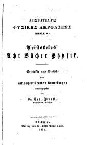 Aristotelous Physikēs akroaseōs biblia 8. Aristoteles' acht Bücher Physik