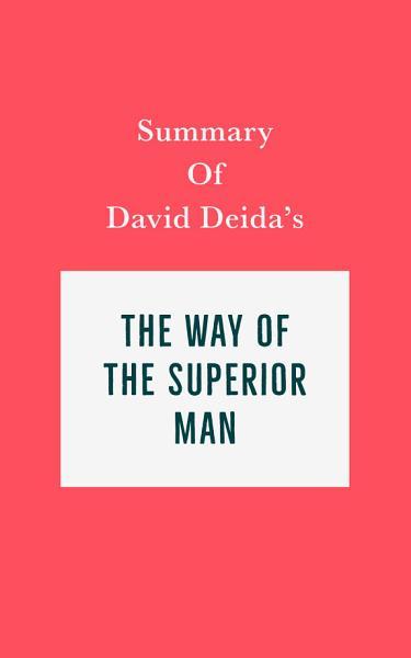 Summary of David Deida's The Way of the Superior Man