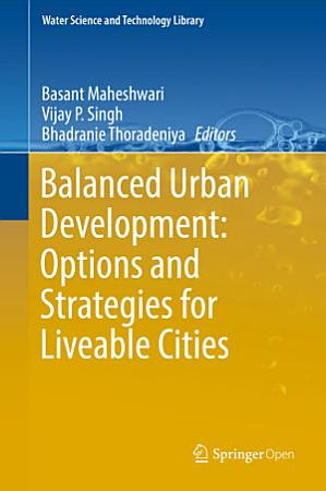 Balanced Urban Development  Options and Strategies for Liveable Cities PDF
