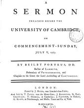 A Sermon Preached Before the University of Cambridge, on Commencement-Sunday, July V, 1767: By Beilby Porteus, ...