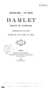 Hamlet, prince de Danemark: drame en cinq actes en vers