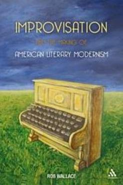 Improvisation and the Making of American Literary Modernism PDF