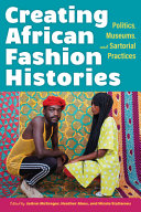 Creating African Fashion Histories