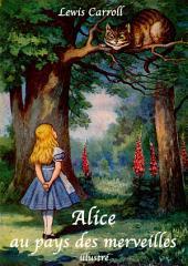 Alice au pays des merveilles (illustré)