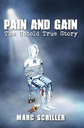 Pain and Gain-The Untold True Story