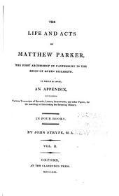 The Life and Acts of Matthew Parker: The life and acts of Matthew Parker ... Observations upon this archbishop