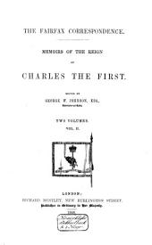 The Fairfax Correspondence: Memoirs of the reign of Charles the First / ed. by George W. Johnson, Volume 2
