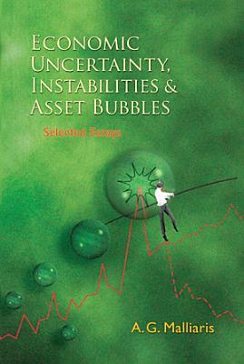 Economic Uncertainty  Instabilities and Asset Bubbles