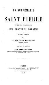 La suprématie de Saint Pierre et de ses successeurs les pontifes romains