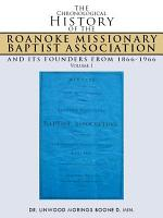 The Chronological History of the Roanoke Missionary Baptist Association and Its Founders from 1866 1966 PDF