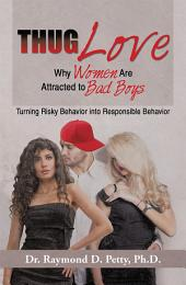 Thug Love: Why Women Are Attracted to Bad Boys